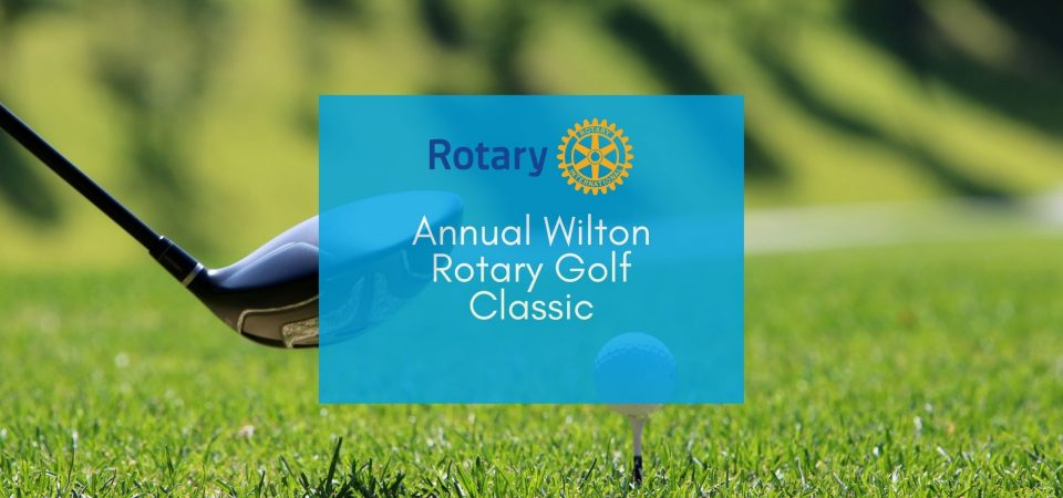 Annual Wilton Rotary Golf Classic